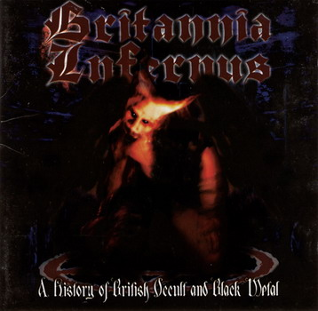Various Artists - Britannia Infernus - A History Of British Occult And Black Metal