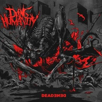 Dying Humanity - Deadened