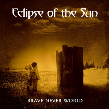 Eclipse Of The Sun - Brave Never World