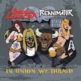 Soul Collector / Reanimator - In Union We Thrash. Split CD